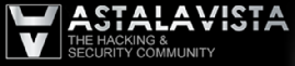 ASTALAVISTA - hacking & security community. Underground search, exploits, downloads, papers, blogs, videos and forums.