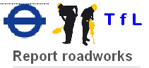 Report a roadworks issue or street fault Report roadworks | Transport for London